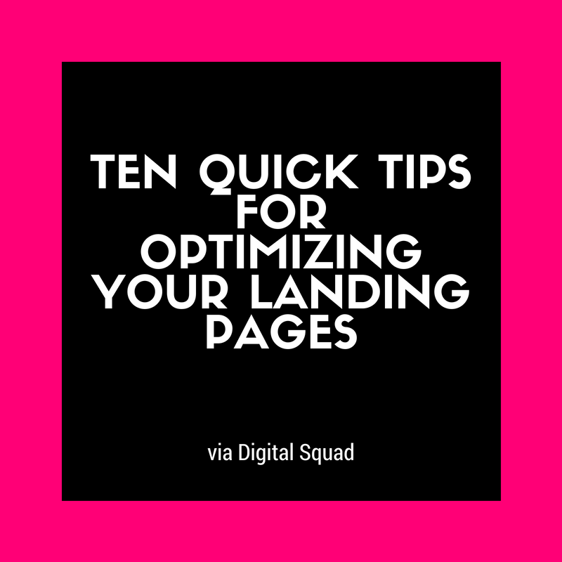 TEN QUICK TIPS FOR OPTIMIZING YOUR LANDING PAGES (1)