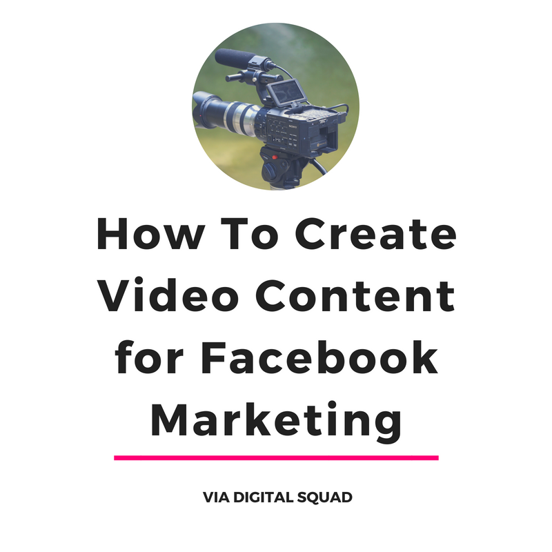 How To Create Video Content for Facebook Marketing | Digital Squad