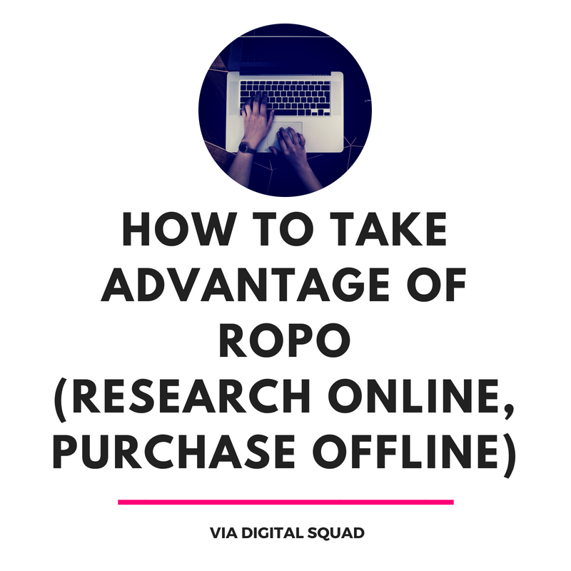 How to Take Advantage of ROPO - Research Online, Purchase Offline