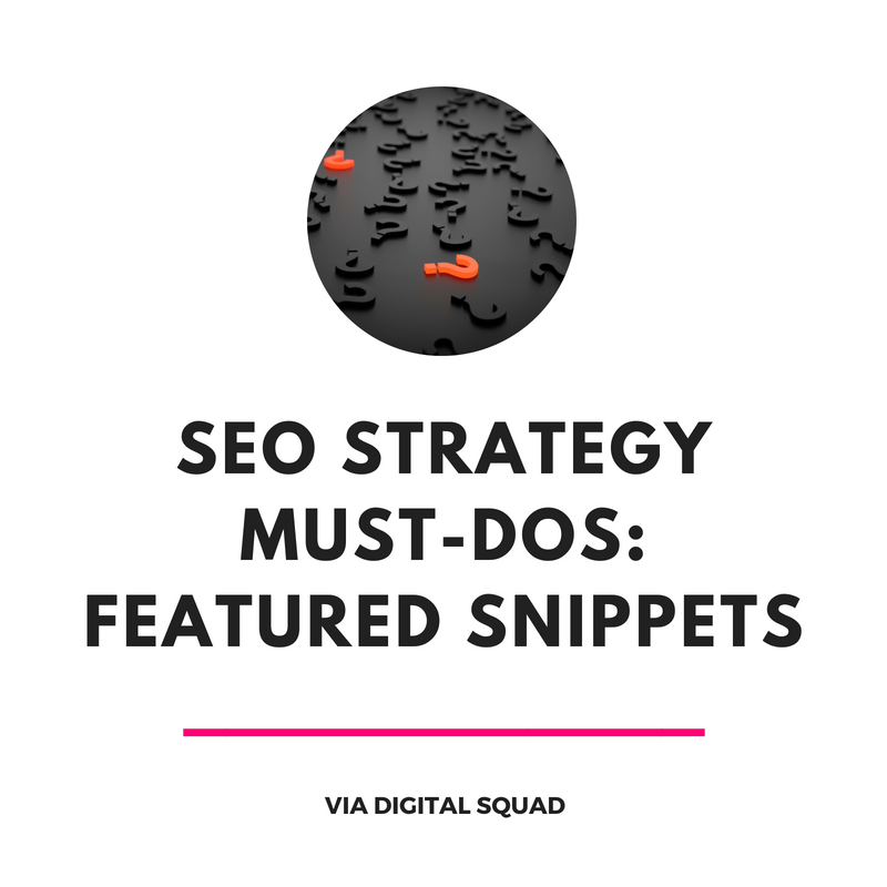 SEO Strategy Must-Dos: Featured Snippets
