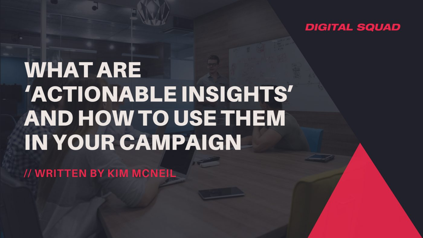 actionable insights in your digital campaign