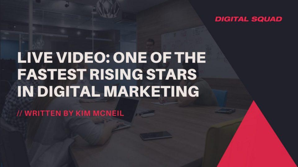 Live Video for Digital Marketing