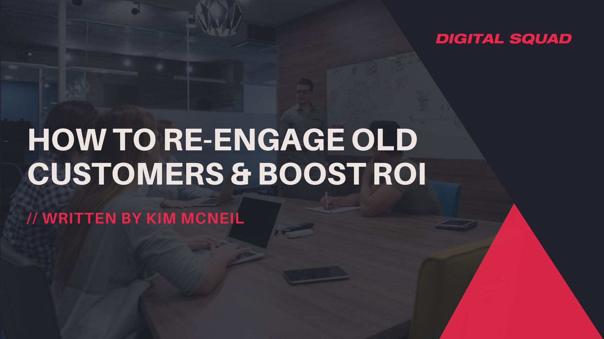 How to Re-Engage Old Customers & Boost ROI