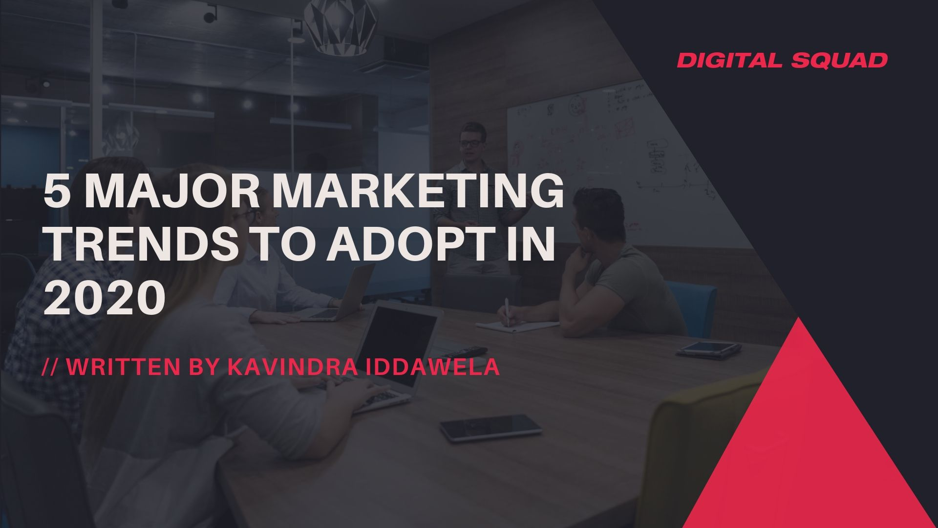5 Major Marketing Trends to Adopt in 2020